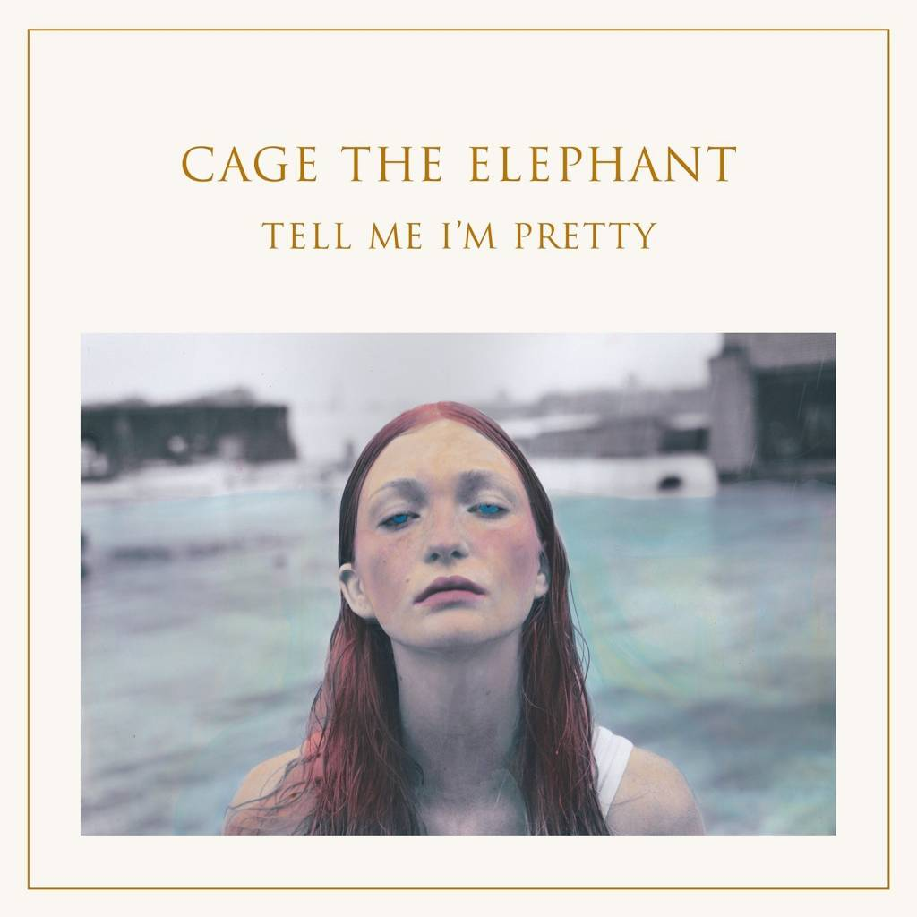 Cage The Elephant - Tell Me I'm Pretty