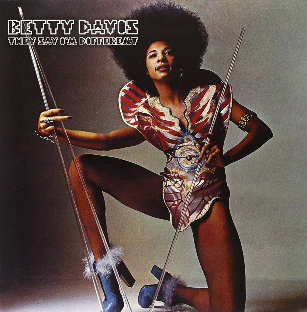 Betty Davis - They Say I'm Different