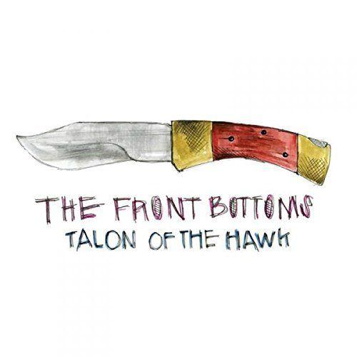 Front Bottoms - Talon Of The Hawk