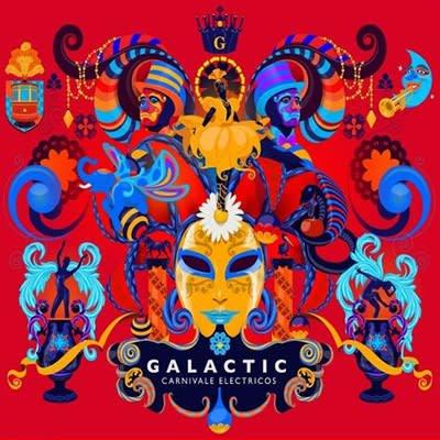Galactic - Carnivale Electricos