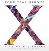 Four Year Strong - Rise Or Die Trying (10 Year Anniversary)
