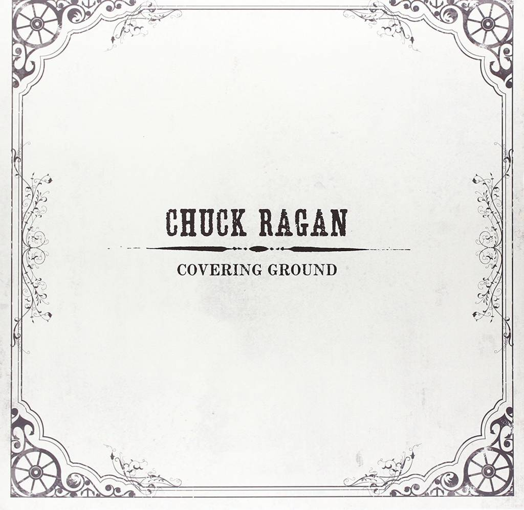 Chuck Ragan - Covering Ground