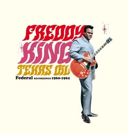 Freddy King – Texas Oil: Federal Recording 1960-1962