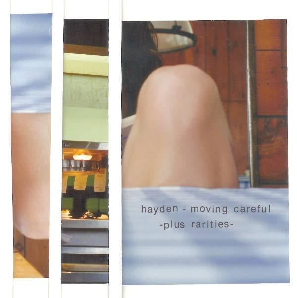 Hayden – Moving Careful - Plus Rarities