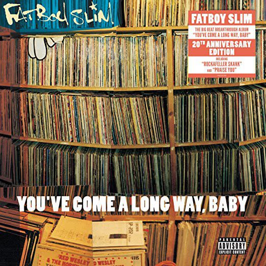 Fatboy Slim – You've Come A Long Way, Baby