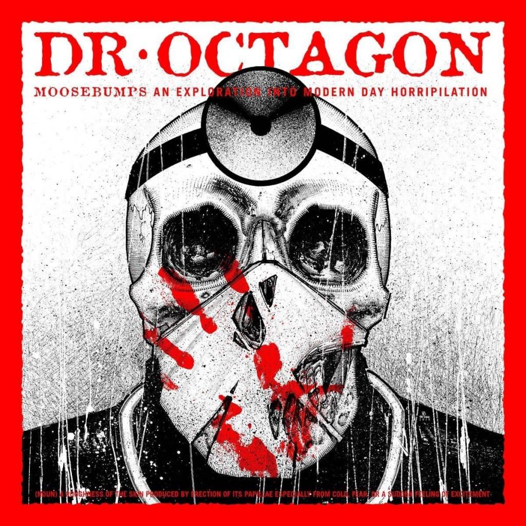 Dr. Octagon – Moosebumps: An Exploration Into Modern Day Horripilation