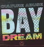 Culture Abuse ‎– Bay Dream