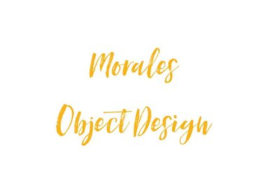 MORALES OBJECT DESIGN