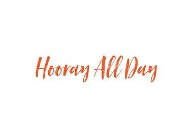 HOORAY ALL DAY