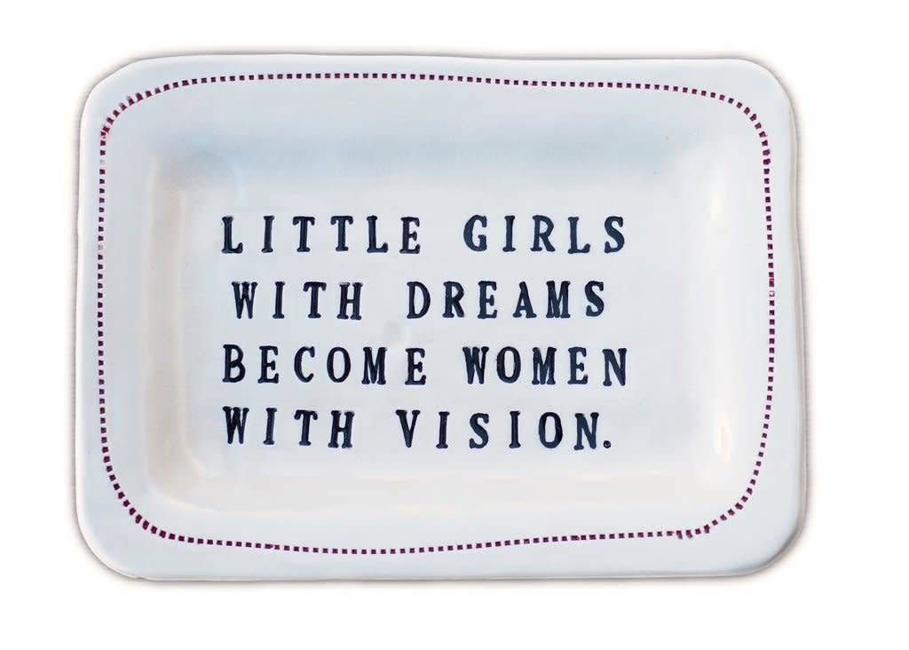 HONESTLY GOODS LITTLE GIRLS WITH DREAMS BECOME WOMEN WITH VISION