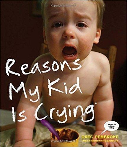 Penguin/Random House Books:  Reasons My Kid Is Crying