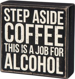 Primitives by Kathy Plaque:  Step Aside Coffee