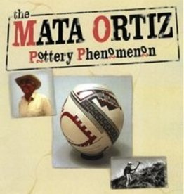 Mata Ortiz: Pottery Phenomenon