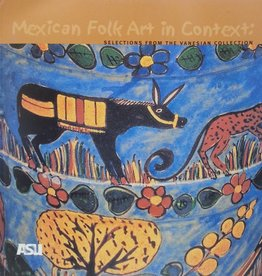 Mexican Folk Art in Context: Selections From the Vanesian Collection