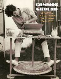 Common Ground: Ceramics in Southern California, 1945-1975