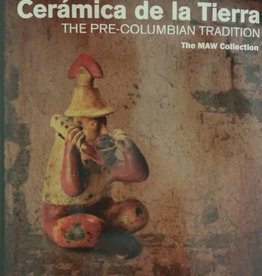 Ceramica de la Tierra: The Pre-Columbian Tradition from The Maw Collection