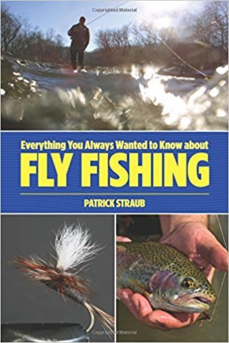 Lyons Press Everything You Always Wanted to Know About Fly Fishing