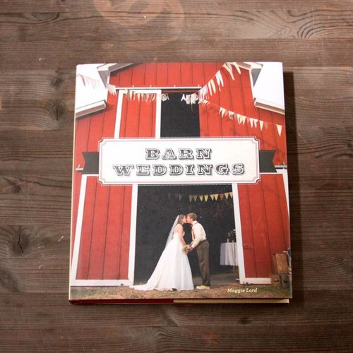 Barn Weddings by Maggie Lord