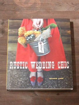 Rustic Wedding Chic by Maggie Lord