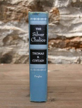 The Silver Chalice by Thomas Costain