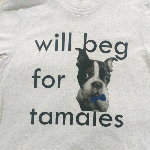 Will Beg for Tamales Tee