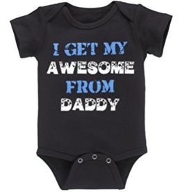 "Ganz ""I GET MY AWESOME FROM DADDY"" Onesie"