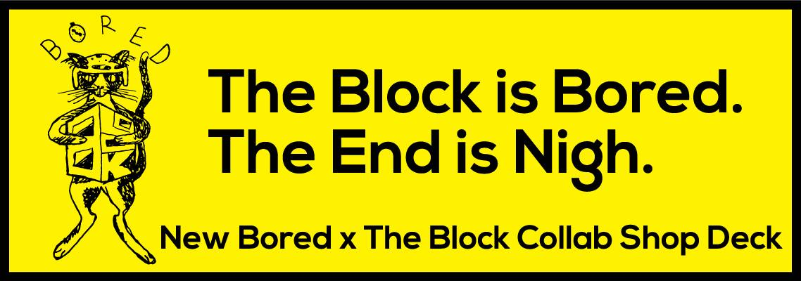 The Block Is Bored