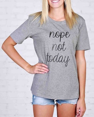 Nope Not Today Graphic Tee