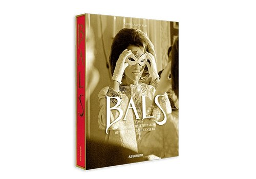Bals: Legendary Costume Balls of the Twentieth Century (Legends)
