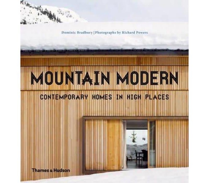 Mountain Modern: Contemporary Homes in High Places