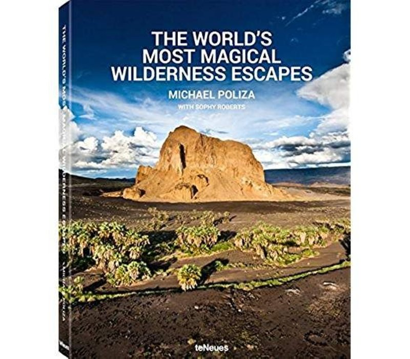 The World´s Most Magical Wilderness Escapes