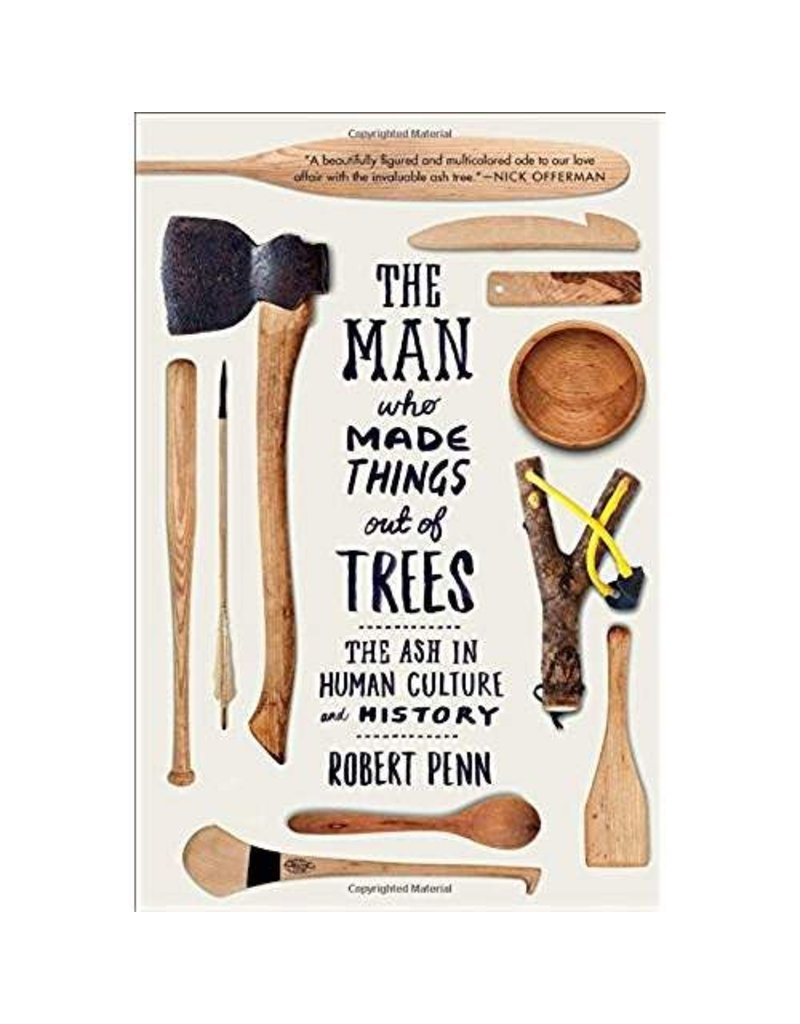 The Man Who Made Things Out of Trees: The Ash in Human Culture and History
