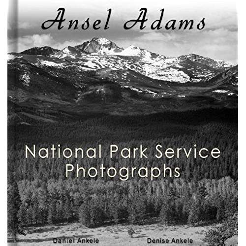 Ansel Adams: The National Parks Service Photography