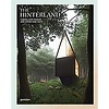 The Hinterland: Cabins, Love Shacks and Other Hide-Outs
