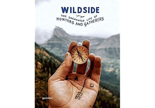 Wildside: The Enchanted Life of Hunters and Gatherers