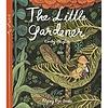 The Little Gardener Emily Hughs