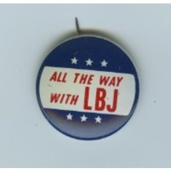 All the way with LBJ ALL THE WAY with LBJ BUTTON