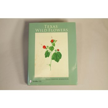 Texas Traditions HARDCOVER. These beautiful watercolor images of Texas wild flowers were created in the 1840s and 1850s by Eliza Griffin Johnston, bound into a book, and given to her husband, General Albert Sidney Johnston for his birthday. In 1862, during the Civil War,