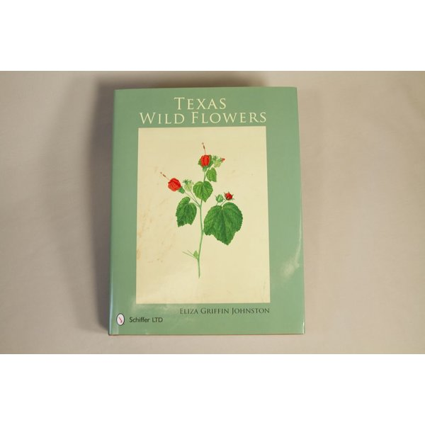 """Texas Traditions """"TEXAS WILDFLOWERS"""" BY ELIZA GRIFFIN JOHNSTON"""