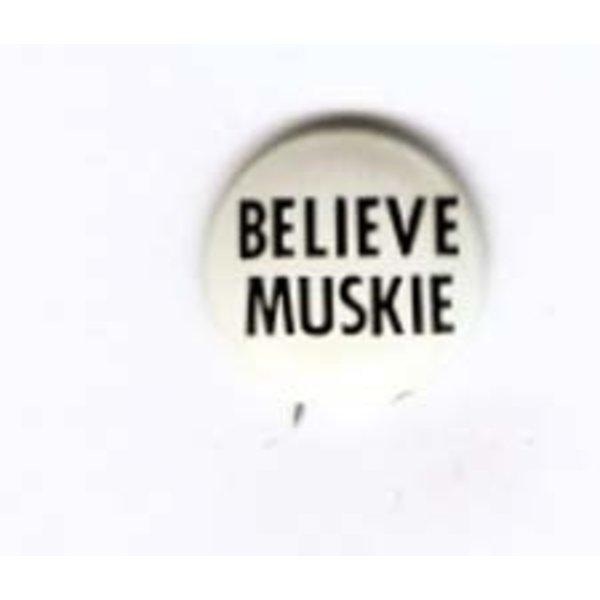 BELIEVE MUSKIE