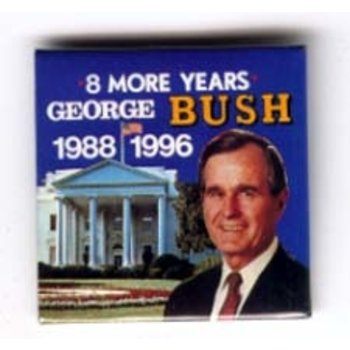 GHW BUSH 8 MORE YEARS