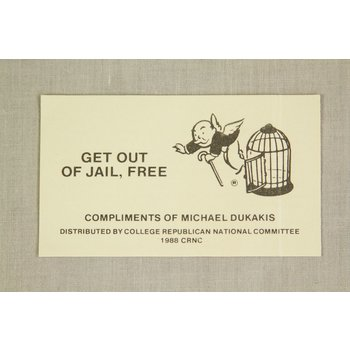 DUKAKIS GET OUT OF JAIL CARD