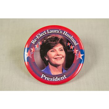 RE-ELECT LAURA'S HUSBAND PRESIDENT