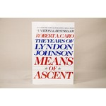 All the way with LBJ HARDCOVER. Second in a series of critically acclaimed, award winning biographies of Lyndon Johnson by Robert Caro.