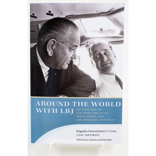 All the way with LBJ AROUND THE WORLD WITH LBJ by  James Cross