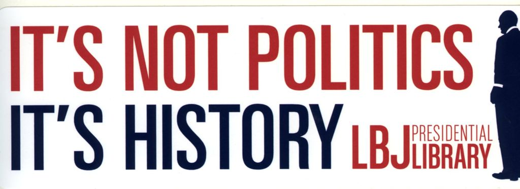 All the way with lbj its history bumper sticker