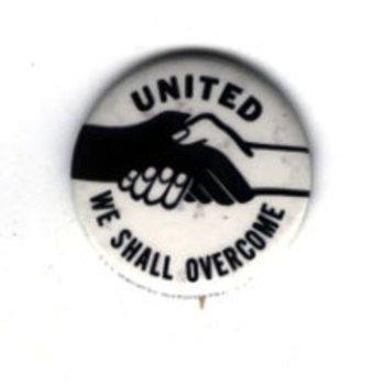 "Civil Rights ORIGINAL 1.75"" UNITED WE SHALL OVERCOME PINBACK"