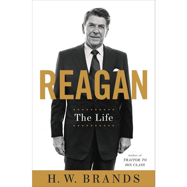 sale-REAGAN: THE LIFE HB BY H.W. BRANDS - AUTOGRAPHED