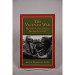 THE VIETNAM WAR: HOW THE UNITED STATES BECAME INVOLVED PB