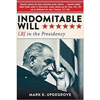 All the way with LBJ INDOMITABLE WILL by MARK UPDEGROVE - autographed